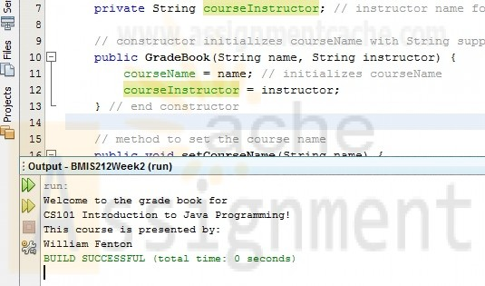 BMIS 212 Week 2 Programming Assignment Exercise 311 Modified GradeBook Class